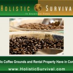 What Do Coffee Grounds and Rental Property Have in Common?