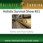 Holistic Survival #21 - Home and Food Safety